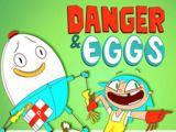 Danger and Eggs