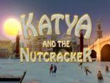 Katya and the Nutcracker