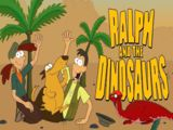 Ralph and the Dinosaurs