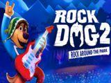 Rock Dog 2 Rock Around the Park