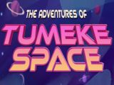 The Adventures of Tumeke Space