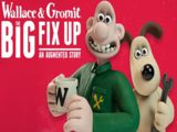 Wallace and Gromit The Big Fix Up